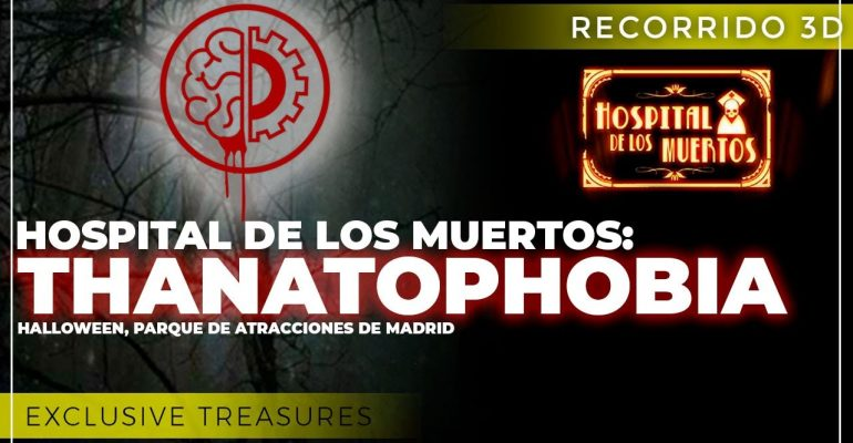 TerrorMakers ExclusiveTreasures Recorrido 3d Thanatophobia